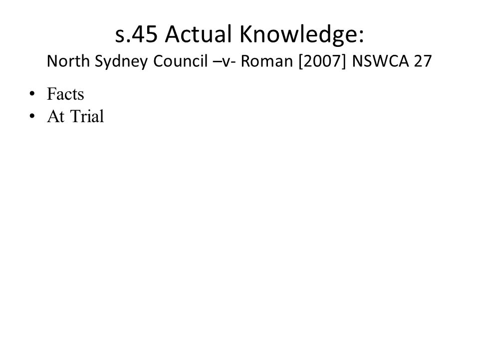 s.45 Actual Knowledge: North Sydney Council –v- Roman [2007] NSWCA 27